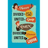 Seven Rays - 'Women Divided By Ego United By Gossip' - Small Mini Poster - 12x18 Inches