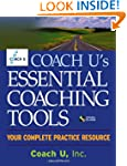Coach U's Essential Coaching Tools: Y...