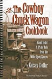 img - for The Cowboy Chuckwagon Cookbook by Dollar, Kelsey (2003) Paperback book / textbook / text book