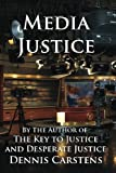 Media Justice (A Marc Kadella legal mystery  and courtroom drama) (Volume 3)