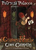The Graves Family Goes Camping (0142411752) by Polacco, Patricia