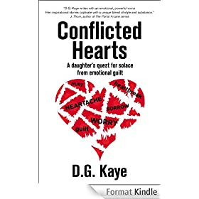 Conflicted Hearts: A Daughter's Quest for Solace from Emotional Guilt (English Edition)