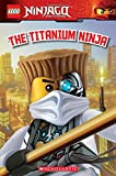 img - for LEGO Ninjago: The Titanium Ninja (Reader #10) book / textbook / text book