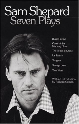 Sam Shepard : Seven Plays (Buried Child, Curse of the Starving...