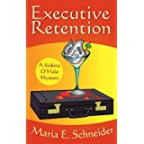 Executive Retention (A Sedona O'Hala Mystery)by Maria E. � Schneider