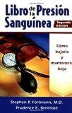 Libro De LA Presion Sanguinea : Como Bajarla Y Mantenerlabaja / The Blood Pressure Book: How to Get It Down and Keep It Down: Como Bajarla Y Mantenerlabaja (Spanish Edition)