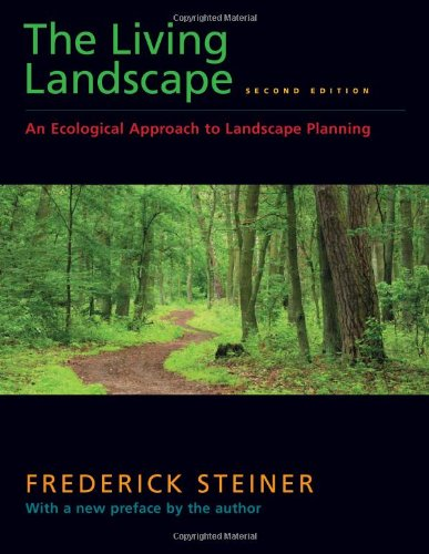 The Living Landscape, Second Edition: An Ecological...