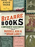 img - for Bizarre Books: A Compendium of Classic Oddities book / textbook / text book