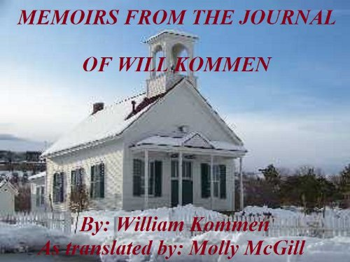 MEMOIRS FROM THE JOURNAL OF WILL KOMMEN (The Trilogy Book 2)