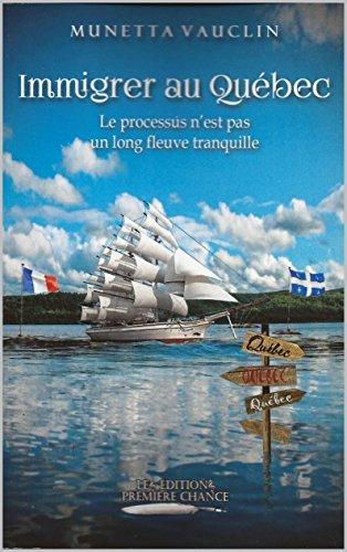 immigrer au Québec: le processus n'est pas un long fleuve tranquille