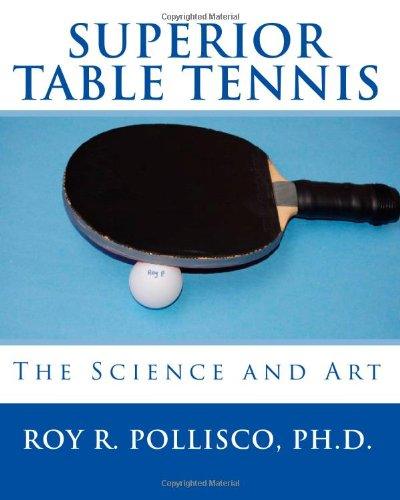 Superior Table Tennis: The Science And Art