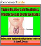 Thyroid Disorders and Treatments: Und...