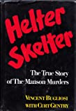 img - for Helter Skelter: Stated First Edition (The True Story of the Manson Murders) book / textbook / text book