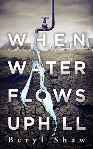 When Water Flows Uphil by Beryl Shaw ebook deal