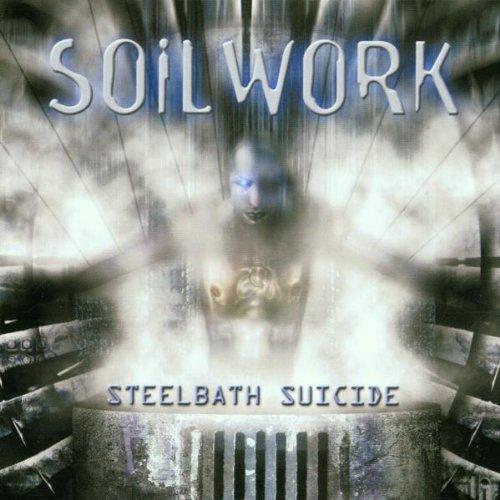 Steelbath Suicide by Soilwork (2001-02-05)