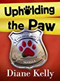 Upholding the Paw (A Paw Enforcement Novel)