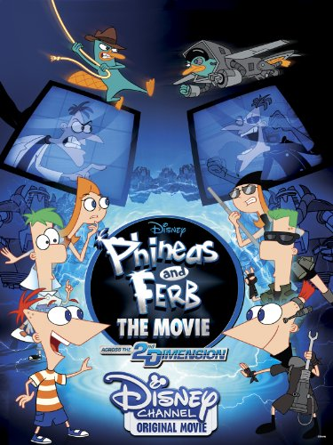 Phineas and Ferb The Movie: Across the 2nd Dimension