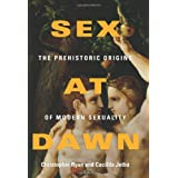 Sex at Dawn: The Prehistoric Origins of Modern Sexuality ~ Christopher Ryan