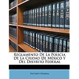 Reglamento De La Policia De La Ciudad De México Y Del Distrito Federal