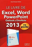 Le Livre de Excel, Word, PowerPoint, Outlook, OneNote 2013 En poche