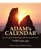 Adam's Calendar: Discovering the Oldest Man-Made Structure on Earth