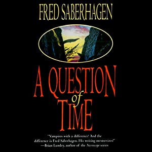 A Question of Time: The New Dracula, Book 7 | [Fred Saberhagen]