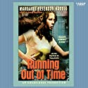 Running Out of Time Audiobook by Margaret Peterson Haddix Narrated by Kimberly Schraf
