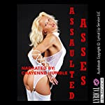 Assaulted Asses: Five Hardcore First Anal Sex Erotica Stories | Lisa Vickers,Jeanna Yung,Sonata Sorento,Felicia Gray,Brianna Spelvin