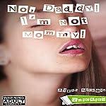 No, Daddy! I'm Not Mommy! | Alexa Nichols