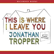 This Is Where I Leave You | [Jonathan Tropper]
