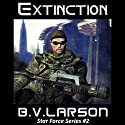 Extinction: Star Force, Book 2 Audiobook by B. V. Larson Narrated by Mark Boyett