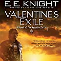 Valentine's Exile: The Vampire Earth, Book 5 Audiobook by E. E. Knight Narrated by Christian Rummel, E. E. Knight