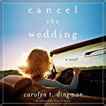 Cancel the Wedding | Carolyn Dingman