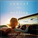 Cancel the Wedding | Carolyn Dingman