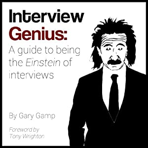 Interview Genius: A guide to being the Einstein of interviews Audiobook