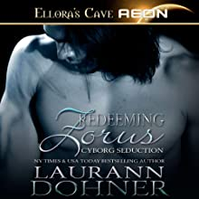 Redeeming Zorus: Cyborg Seduction, Book 6 (       UNABRIDGED) by Laurann Dohner Narrated by Mindy Kennedy