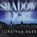Shadow and Light: A Novel (       UNABRIDGED) by Jonathan Rabb Narrated by Simon Prebble