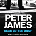 Dead Letter Drop (       UNABRIDGED) by Peter James Narrated by Christopher Webster