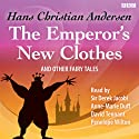 The Emperor's New Clothes and Other Fairy Tales (       UNABRIDGED) by Hans Christian Andersen, David Tennant Narrated by Anne-Marie Duff, Penelope Wilton, Sir Derek Jacobi