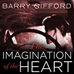 The Imagination of the Heart | Barry Gifford