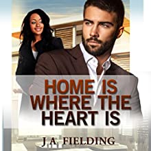 Home Is Where The Heart Is (A Billionaire BWWM Romance Book 1) (       UNABRIDGED) by J A Fielding Narrated by Stacey Pearson