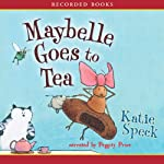 Maybelle Goes to Tea | Katie Speck