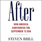 After: How America Confronted the September 12 Era | Steven Brill