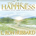 The Way to Happiness: A Common Sense Guide to Better Living (       UNABRIDGED) by L. Ron Hubbard Narrated by Art LaFleur