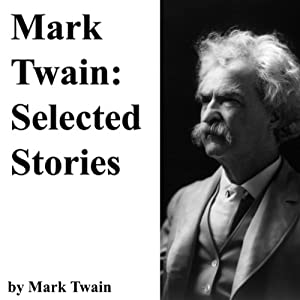 Mark Twain: Selected Stories Audiobook