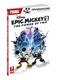Disney Epic Mickey 2: The Power of Two: Prima Official Game Guide (Prima Official Game Guides)