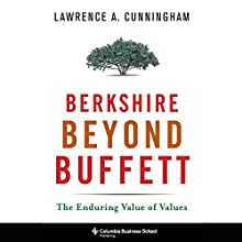 Berkshire Beyond Buffett: The Enduring Value of Values Audiobook by Lawrence A. Cunningham Narrated by Sean Runnette