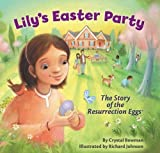 Lilys Easter Party: The Story of the Resurrection Eggs