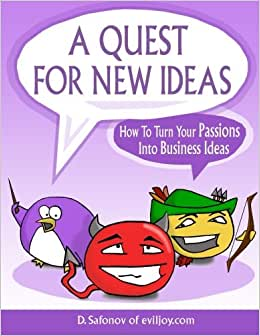 A Quest For New Ideas: How To Turn Your Passions Into Business Ideas