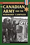 The Canadian Army & Normandy Campaign